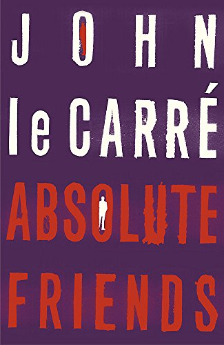 Absolute Friends: Le Carre, John