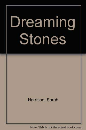 The Dreaming Stones: Harrison, Sarah