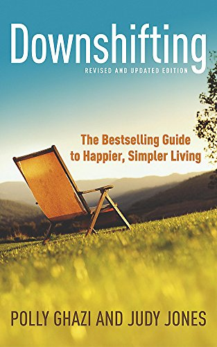Downshifting: a Guide to Happier Simpler Living (0340834021) by Polly Ghazi; Judy Jones