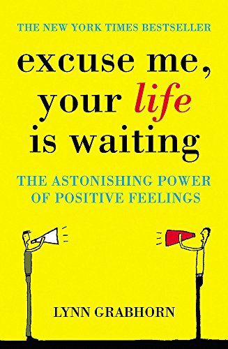9780340834466: Excuse Me, Your Life is Waiting: The Power of Positive Feelings