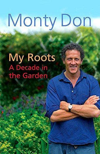 9780340834619: My Roots: A Decade in the Garden