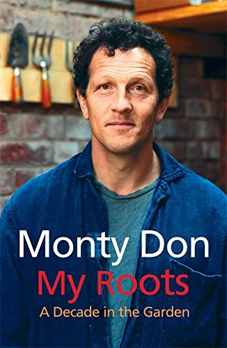 9780340834626: My Roots: A Decade in the Garden