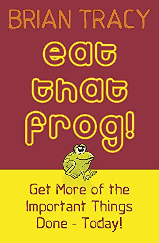 9780340835043: Eat That Frog!: Get More of the Important Things Done, Today!