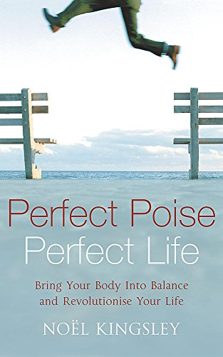 9780340835791: Perfect Poise, Perfect Life: Bring Your Body into Balance and Revolutionise Your Life