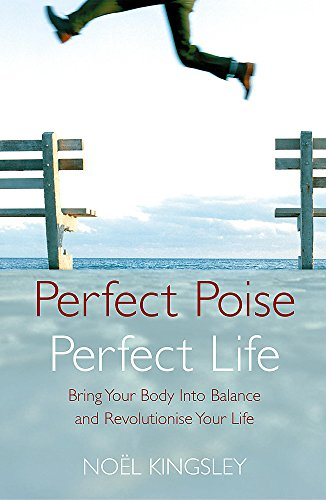9780340835807: Perfect Poise, Perfect Life: Bring Your Body into Balance and Revolutionise Your Life
