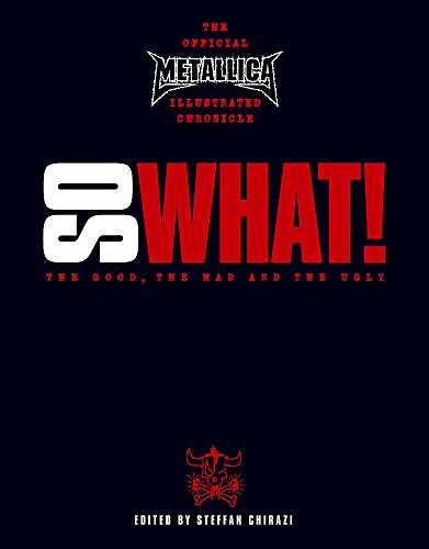 9780340835814: Metallica: S What! - The Good, the Mad and the Ugly