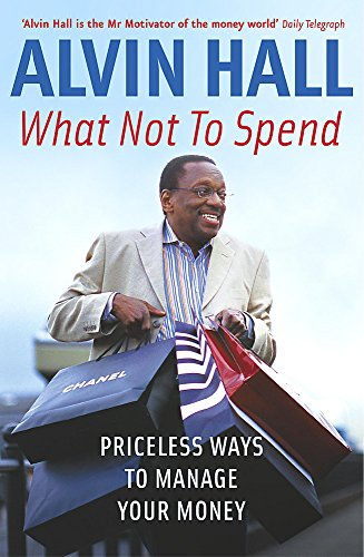 9780340836033: What Not to Spend