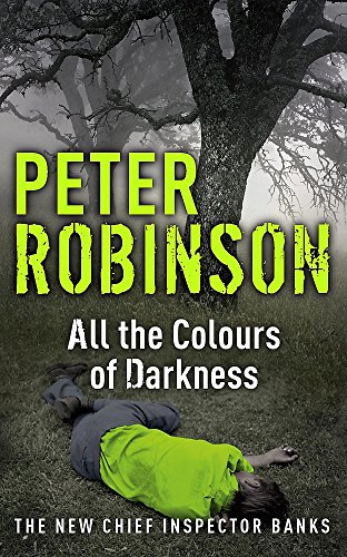 9780340836941: All the Colours of Darkness: The 18th DCI Banks Mystery
