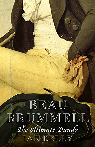 9780340836989: Beau Brummell: The ultimate dandy