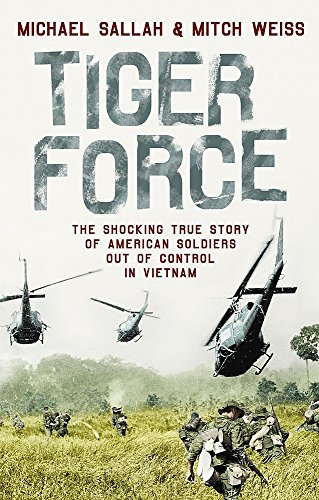 9780340837009: Tiger Force: The shocking story of American soldiers out of control in Vietnam.