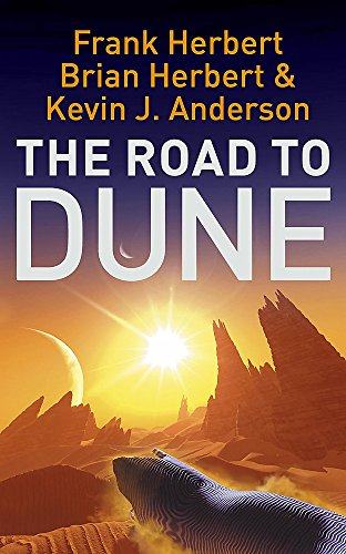 9780340837467: The Road to Dune: New stories, unpublished extracts and the publication history of the Dune novels
