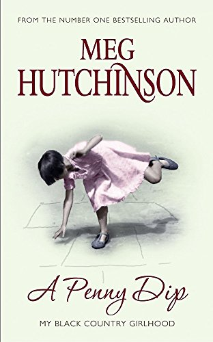 A PENNY DIP: MY BLACK COUNTRY GIRLHOOD (9780340837580) by Meg Hutchinson