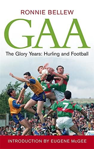 9780340837610: GAA: The Glory Years: Hurling and Football