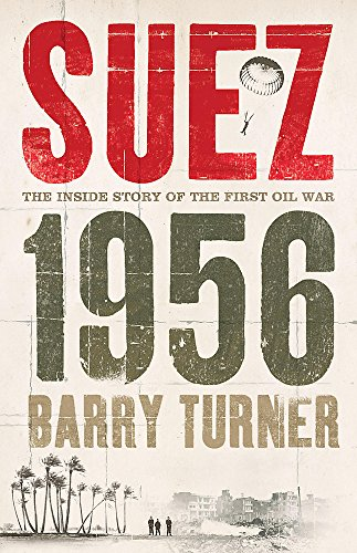 9780340837689: Suez 1956: The Inside Story of the First Oil War