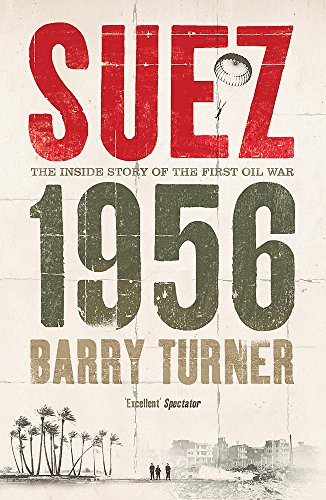 9780340837696: Suez 1956: The Inside Story of the First Oil War