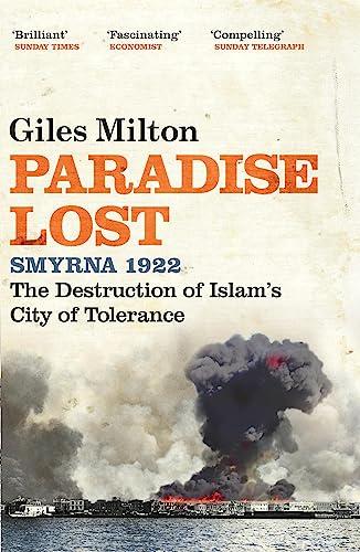 9780340837870: Paradise Lost: Smyrna 1922 - The Destruction of Islam's City of Tolerance