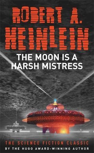 9780340837948: The Moon Is a Harsh Mistress. Robert A. Heinlein