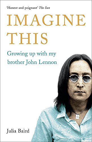9780340839256: Imagine This: Growing Up with My Brother John Lennon