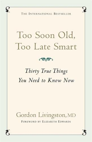 9780340839362: TOO SOON OLD, TOO LATE SMART:Thirty True Things You Need to Know