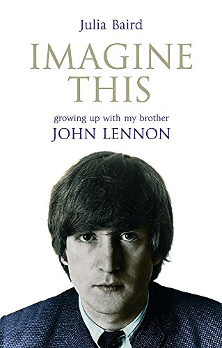 9780340839393: Imagine This. My Brother John Lennon: Growing Up with My Brother John Lennon
