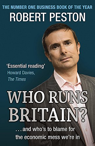9780340839447: Who Runs Britain?: and Who's to Blame for the Economic Mess We're in