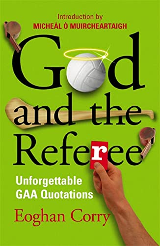 9780340839768: God and the Referee: Unforgettable GAA Quotations