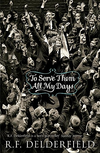 To Serve Them All My Days~R F Delderfield: R F Delderfield