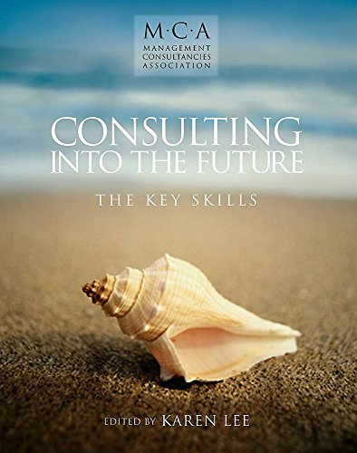 9780340850510: Consulting into the Future: The Key Skills (The Management Consultancies Association Series)