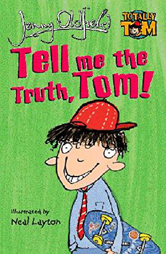Tell Me the Truth, Tom! (Totally Tom): Oldfield, Jenny