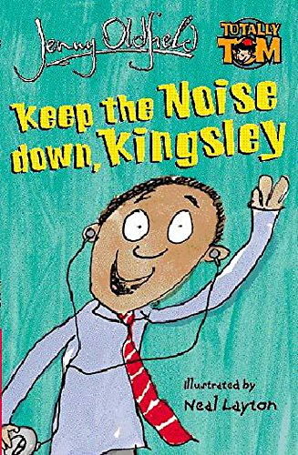 9780340851050: Keep The Noise Down, Kingsley: 7 (Totally Tom)