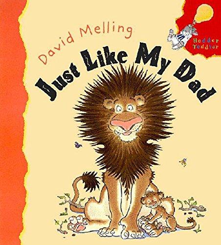 9780340851982: Just Like My Dad (Hodder toddler)