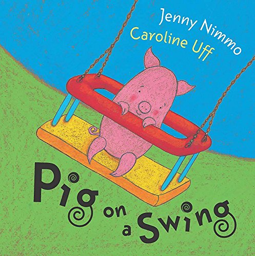 Pig on a Swing: Jenny Nimmo