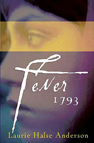 Fever 1793 [Aug 15, 2002] Halse Anderson,