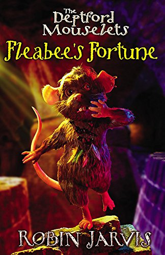 Fleabee's Fortune (Mouselets of Deptford) (034085510X) by Robin Jarvis