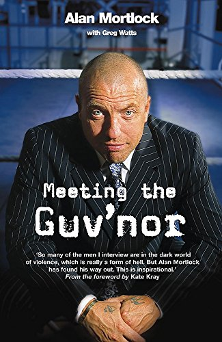 Meeting the Guvnor: From Goodfella to Godfella: Watts, Alan Mortlock
