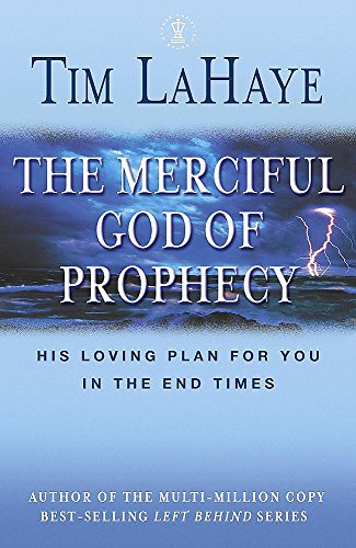9780340861790: THE MERICIFUL GOD OF PROPHECY, His loving plan for you in the end times