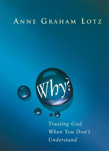 9780340862124: Why?: Trusting God When You Don't Understand