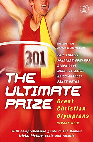 9780340862254: The Ultimate Prize: Great Christian Olympians (Hodder Christian Books)