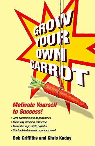 9780340862858: Grow Your Own Carrot: Motivate Yourself to Success! (Help Yourself)