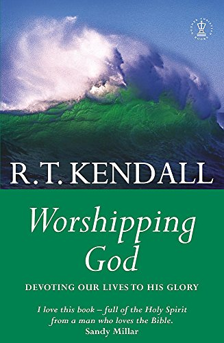 Worshipping God (9780340863329) by R.T. Kendall