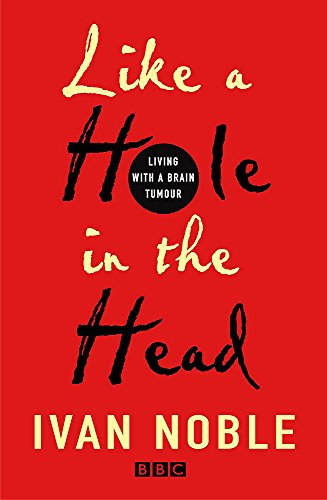 9780340864289: Like A Hole In The Head: Living With A Brain Tumour