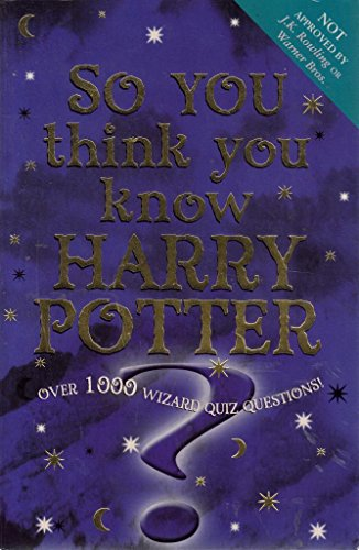 9780340866092: So You Think You Know Harry Potter; Over 1000 Wizard Quiz Questions