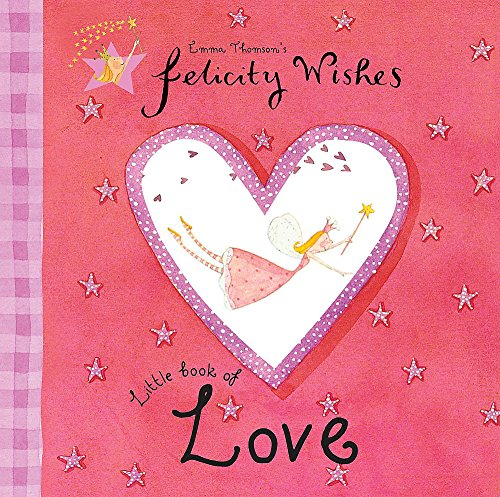 9780340866467: Felicity Wishes: Little Book of Love (Felicity Wishes Little Books)