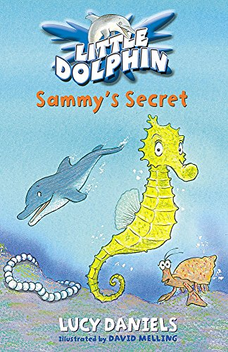 Little Dolphin: Sammy's Secret: Daniels, Lucy