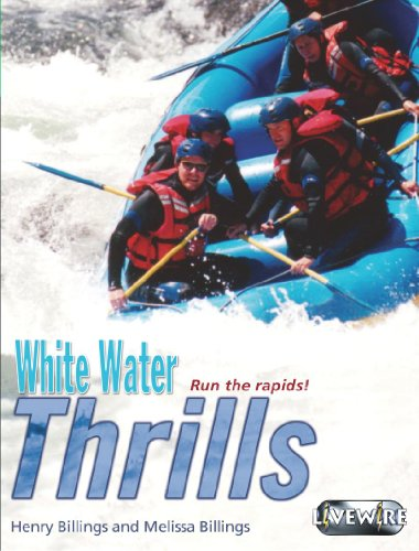 Livewire Investigates White Water Thrills (Livewires) (0340876999) by Billings, Henry; Billings, Melissa