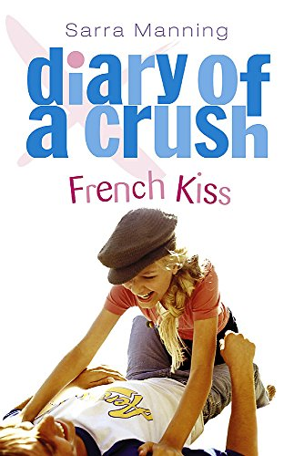 9780340877029: French Kiss (Diary of a Crush)