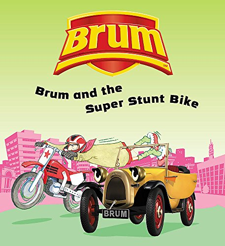 9780340877982: Brum and the Super Stunt Bike