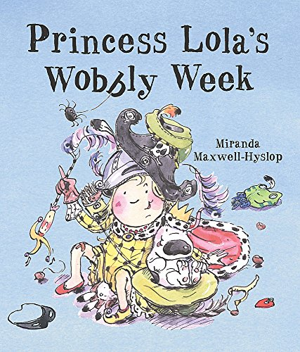 9780340878491: Princess Lola's Wobbly Week