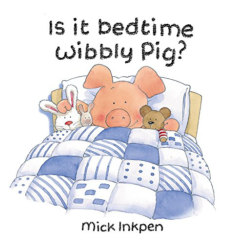9780340878637: Is It Bedtime Wibbly Pig? Board Book