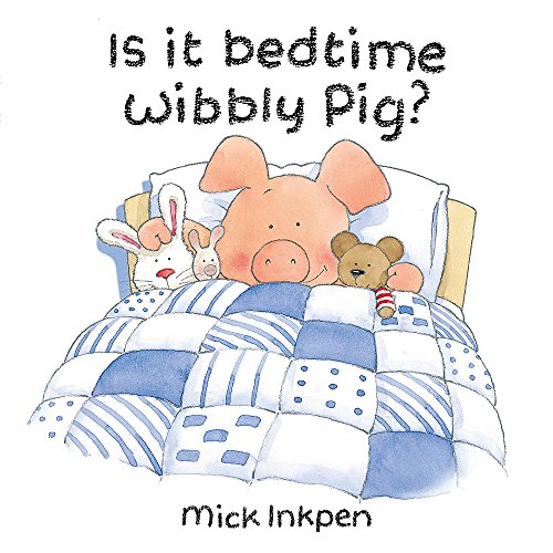 9780340878644: Is It Bedtime Wibbly Pig?